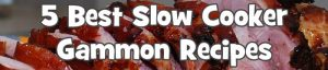 The 5 Best Slow Cooker Gammon Joint Recipes