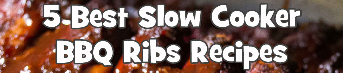 5 Best Slow Cooker Barbecue Ribs Recipes